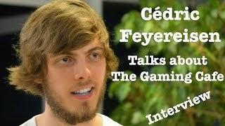 Cédric Feyereisen talks about the GamingCafe