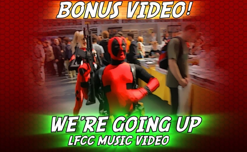Cosplay Music Videos – Comic Con: Cosplay Music video – We're Going Up