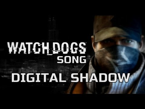 WATCH DOGS SONG – Digital Shadow