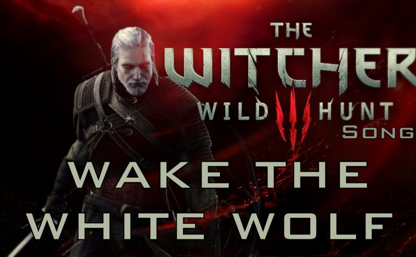 WITCHER 3 SONG: Wake The White Wolf by Miracle Of Sound