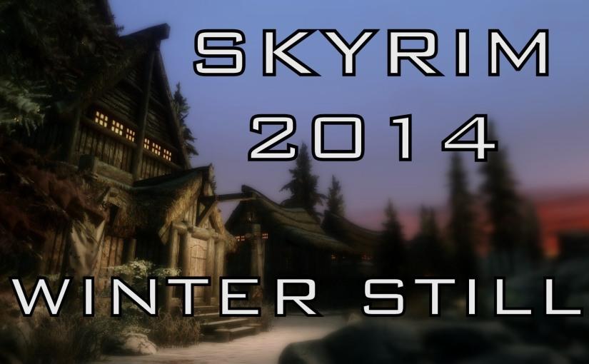 SKYRIM 2014 – Winter Still (GraphicsMods)