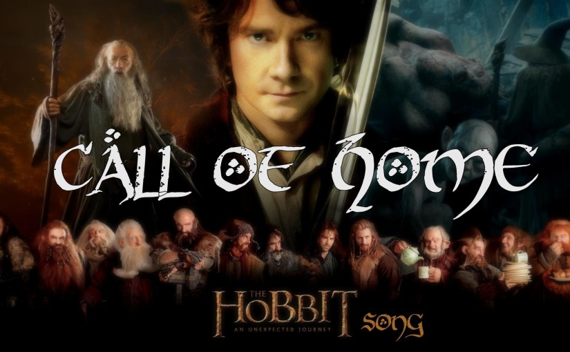 THE HOBBIT – Call Of Home (Original Song by Miracle OfSound)