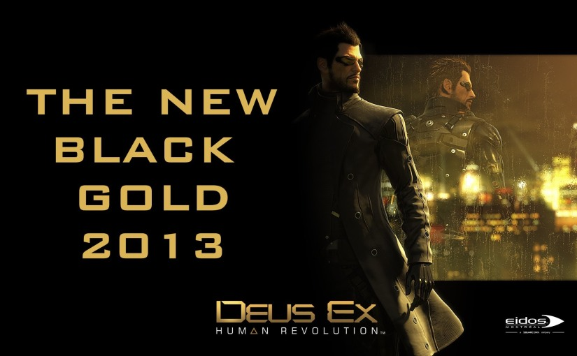Deus Ex Song – The New Black Gold 2013 by Miracle Of Sound