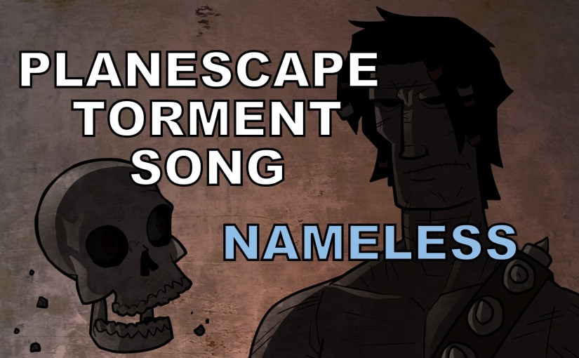 Planescape Torment Song – Nameless