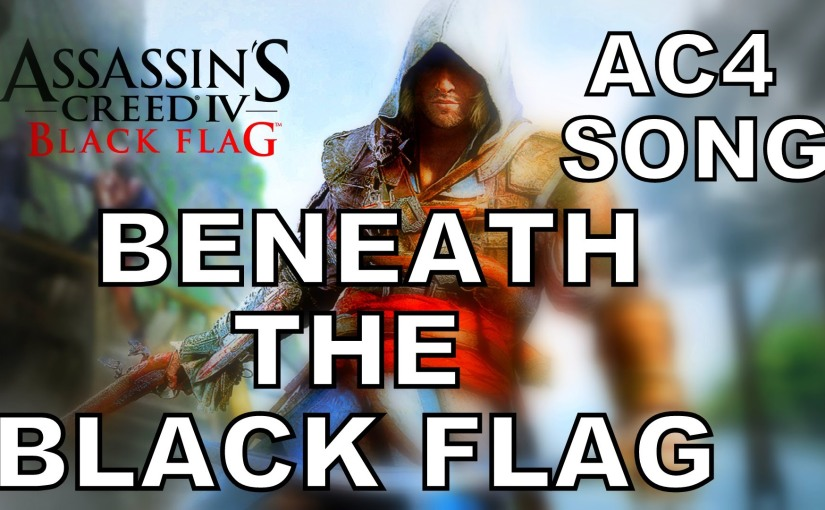ASSASSIN'S CREED 4 SONG – Beneath The Black Flag by Miracle Of Sound