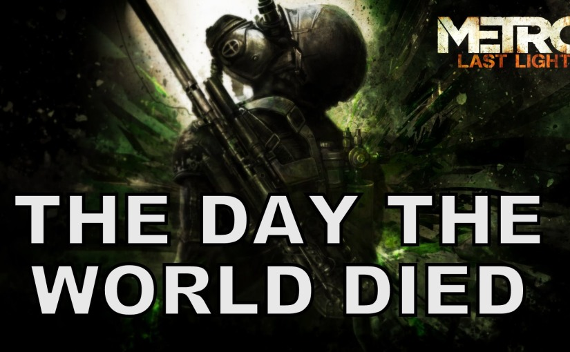 The Day The World Died – Metro Last LightSong
