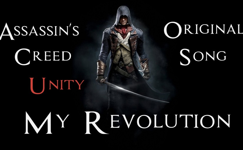 ASSASSIN'S CREED UNITY SONG – My Revolution by Miracle Of Sound