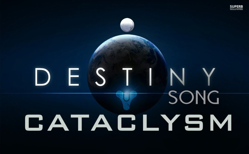 DESTINY SONG – Cataclysm by Miracle Of Sound