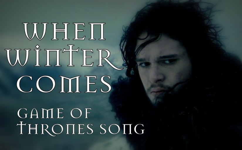 GAME OF THRONES SONG – When Winter Comes by Miracle Of Sound