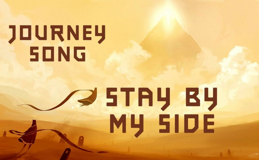 JOURNEY SONG – Stay By My Side by Miracle OfSound