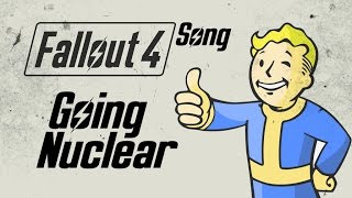 FALLOUT 4 SONG – Going Nuclear By Miracle Of Sound