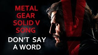 METAL GEAR SOLID V SONG – Don't Say A Word by Miracle OfSound