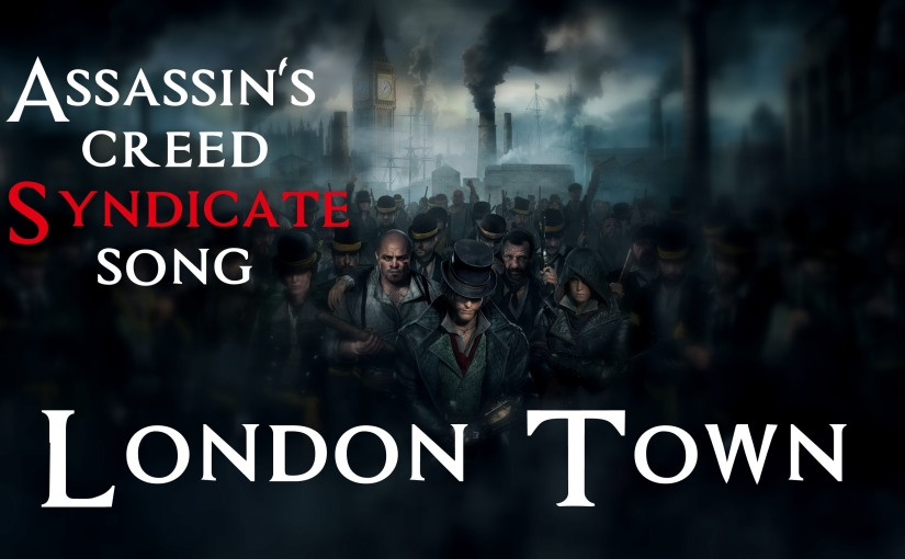 ASSASSIN'S CREED SYNDICATE SONG – London Town by Miracle Of Sound