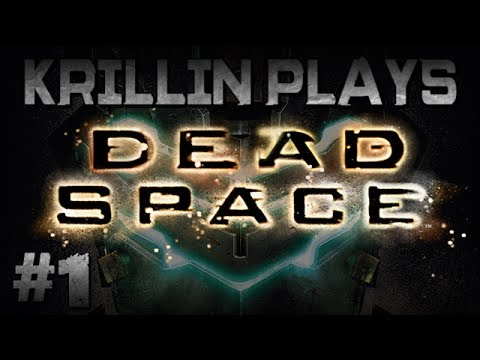 Krillin Plays: Dead Space