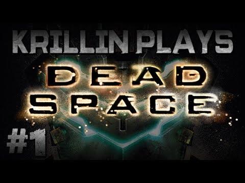 Krillin Plays: DeadSpace