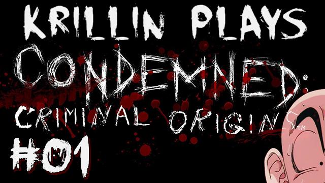 Krillin Plays: Condemned CriminalOrigins