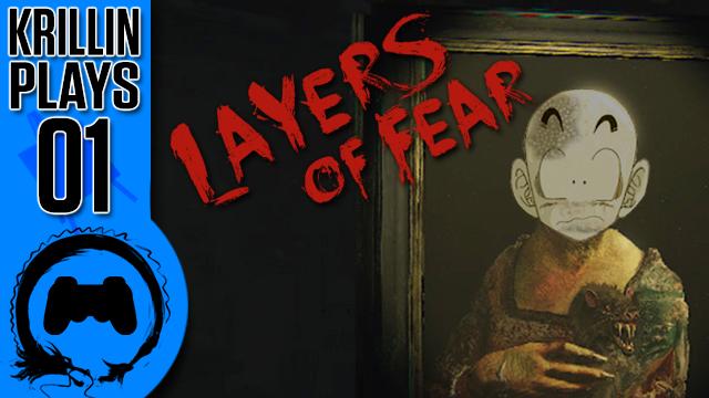 Layers of Fear – 01 – Krillin Plays(TeamFourStar)