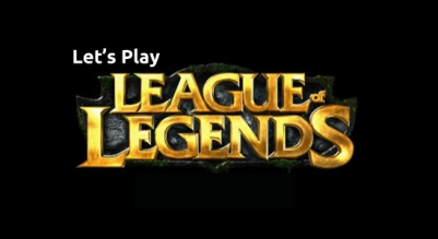 Let's Play – League of Legends