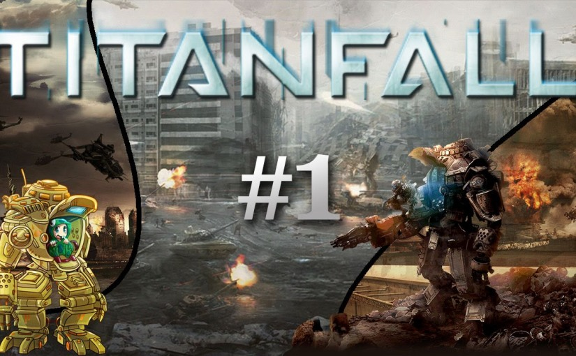 Lets Play –Titanfall