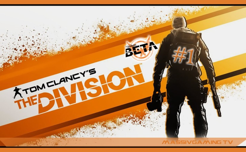 Let's Play – Tom Clancy's The Division Beta