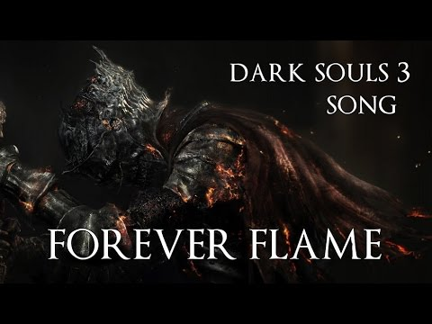 DARK SOULS 3 SONG – Forever Flame by Miracle Of Sound