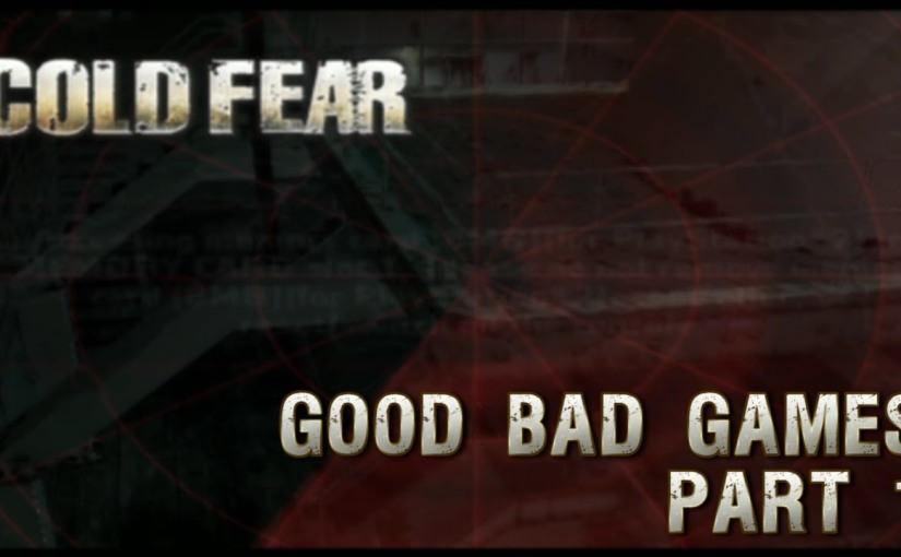 Cold Fear Part 1 – Good BadGames