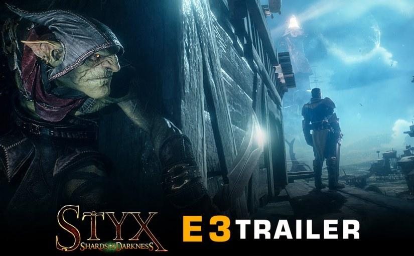 Styx: Shards of Darkness – E3Trailer