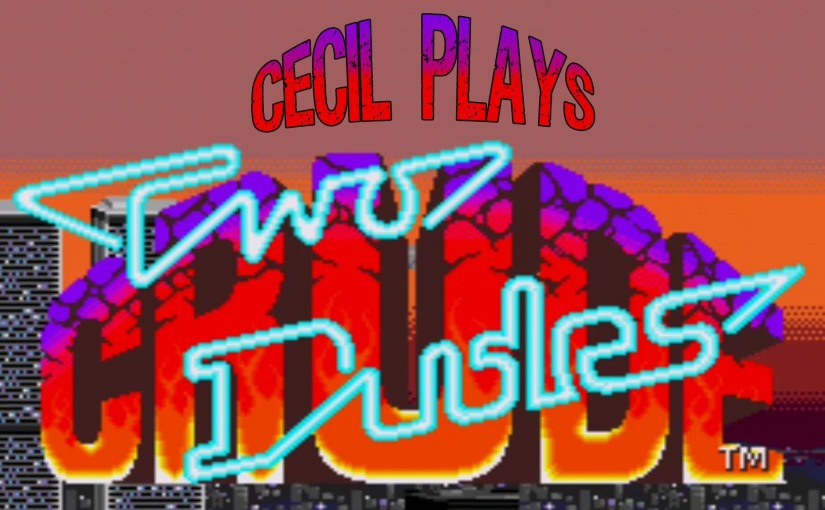 Two Crude Dudes – CecilPlays