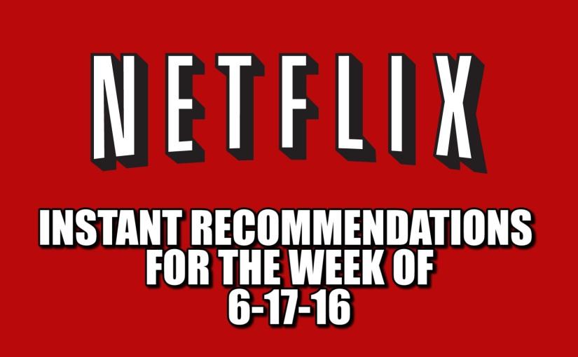 Netflix Instant Recommendations June 172016