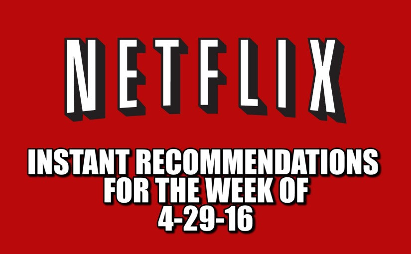 Netflix Instant Recommendations April 29 2016