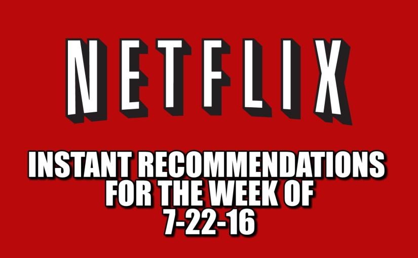 Netflix Instant Recommendations July 222016