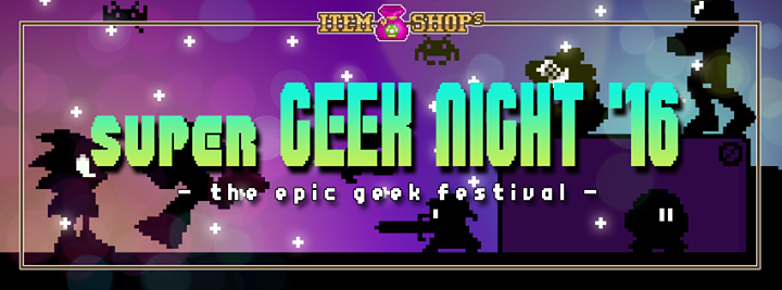 SuperGeekNight 2016 – Part 1