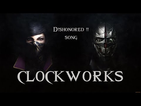 DISHONORED 2 SONG – Clockworks by Miracle Of Sound