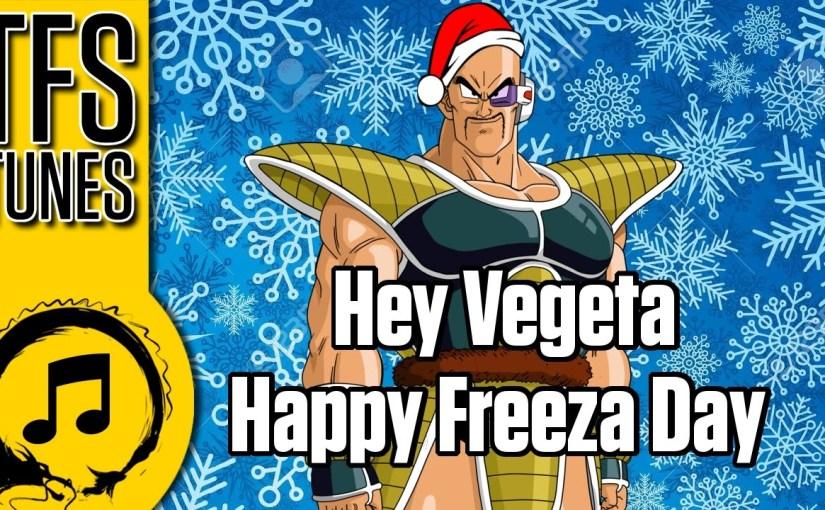 Dragonball Z Abridged MUSIC: Hey Vegeta Happy Freeza Day (*NsyncParody)