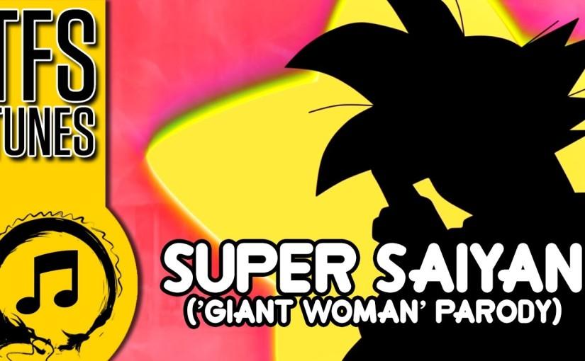 Dragon Ball Z Abridged MUSIC: Super Saiyan ('Giant Woman'Parody)