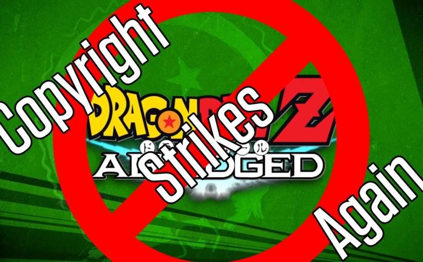 Dragon Ball Z Abridged Pulled! Copyright StrikesAgain
