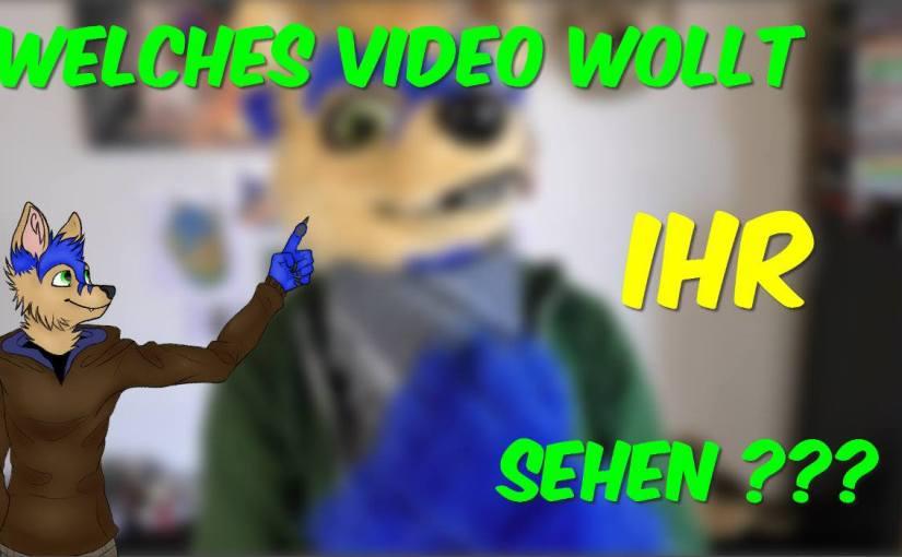Welches VIDEO wollt IHR SEHEN? |Akeblaa