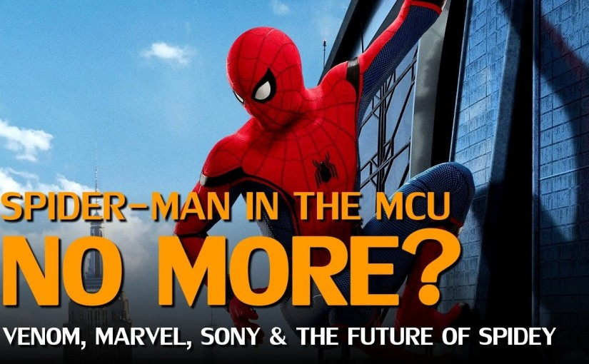 Spider-Man Out of the MCU After 2019? The Full Story & What to Do