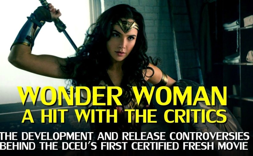Wonder Woman rated Fresh! The Story Behind the DCEU Hit