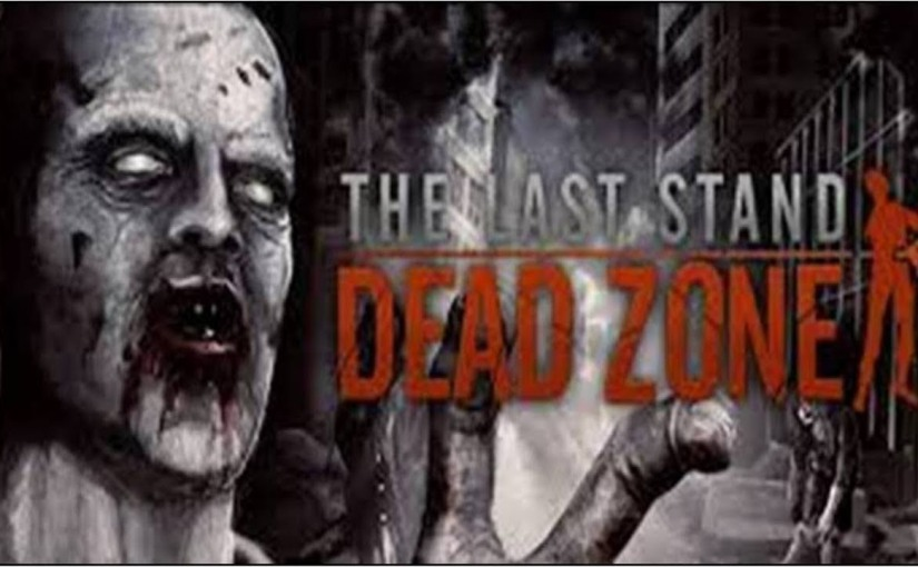 The Last Stand: Dead Zone – Let's Play