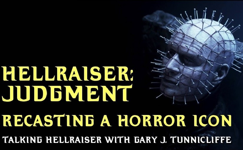 Hellraiser Judgment: Development and why Doug Bradley was Recast